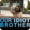 watch Our Idiot Brother