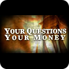 Your Questions Your Money online