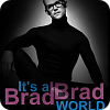 It's a Brad, Brad World online